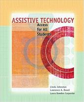 Assistive Technology: Access for All Students - Johnston, Linda / Beard, Lawrence A. / Carpenter, Laura Bowden