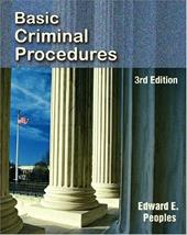 Basic Criminal Procedures - Peoples, Edward E.