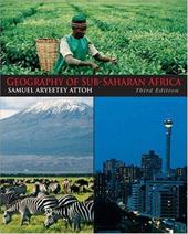 Geography of Sub-Saharan Africa - Attoh, Samuel Aryeetey