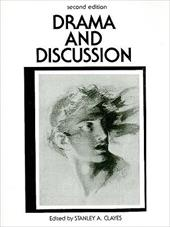 Drama and Discussion - Clayes, Stanley A.