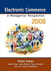 Electronic Commerce: A Managerial Perspective - Turban, Efraim / King, David / McKay, Judy