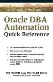 Oracle DBA Automation Quick Reference - Russel, Charlie / Cordingley, Robert / Cord, Robert L.