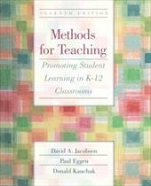 Methods for Teaching: Promoting Student Learning in K-12 Classrooms - Jacobsen, David A. / Eggen, Paul / Kauchak, Donald P.
