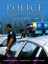 Police Administration: Structures, Processes, and Behavior - Swanson, Charles R. / Territo, Leonard / Taylor, Robert W.