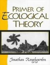 Primer of Ecological Theory - Roughgarden, Jonathan / Roughgarden / Roughgarden, Joan