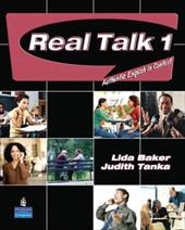 Real Talk 1: Authentic English in Context [With Audio CD] - Baker, Lida / Tanka, Judith