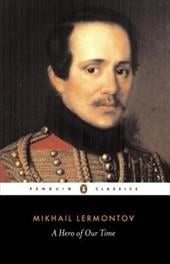 A Hero of Our Time - Lermontov, Mikhail Yurievich / Foote, Paul
