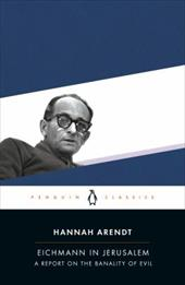 Eichmann in Jerusalem: A Report on the Banality of Evil - Arendt, Hannah / Elon, Amos