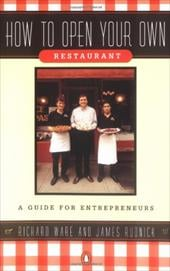 How to Open Your Own Restaurant: A Guide for Entrepreneurs - Ware, Richard / Rudnick, James