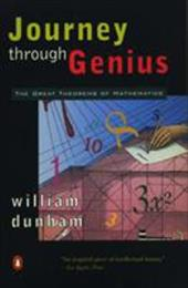 Journey Through Genius: The Great Theorems of Mathematics - Dunham, William