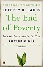 The End of Poverty: Economic Possibilities for Our Time - Sachs, Jeffrey D. / Bono
