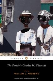 The Portable Charles W. Chesnutt - Chesnutt, Charles W. / Andrews, William L. / Gates, Henry Louis, JR.