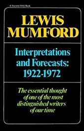 Interpretations & Forecasts 1922-1972: Studies in Literature, History, Biography, Technics, and Contemporary Society - Mumford, Lewis / Mumford
