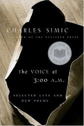 The Voice at 3:00 A.M.: Selected Late & New Poems - Simic, Charles