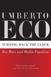 Turning Back the Clock: Hot Wars and Media Populism - Eco, Umberto / McEwen, Alastair