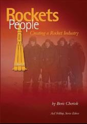 Rockets and People, V. 2: Creating a Rocket Industry