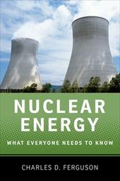 Nuclear Energy: What Everyone Needs to Know - Ferguson, Charles D.