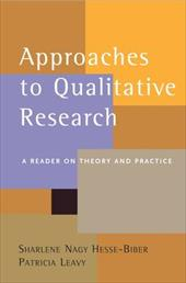Approaches to Qualitative Research: A Reader on Theory and Practice - Hesse-Biber, Sharlene / Leavy, Patricia
