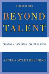 Beyond Talent: Creating a Successful Career in Music - Beeching, Angela Myles