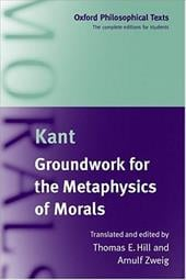 Groundwork for the Metaphysics of Morals - Kant, Immanuel / Hulit, Lloyd M. / Hill, Jr. Thomas E.