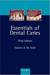 Essentials of Dental Caries: The Disease and Its Management - Kidd, Edwina