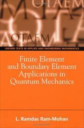 Finite Element and Boundary Element Applications in Quantum Mechanics - RAM-Mohan, Ramdas / RAM-Mohan, L. Ramdas