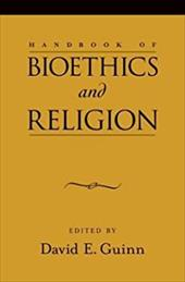 Handbook of Bioethics and Religion - Guinn, David E.