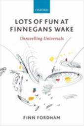 Lots of Fun at Finnegans Wake: Unravelling Universals - Fordham, Finn