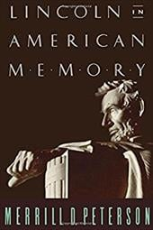 Lincoln in American Memory - Peterson, Merrill D.