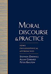 Moral Discourse and Practice: Some Philosophical Approaches - Darwall, Gibbard Railton / Railton, Peter / Darwall, Stephen L.