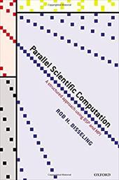 Parallel Scientific Computation: A Structured Approach Using BSP and MPI - Bisseling, Rob
