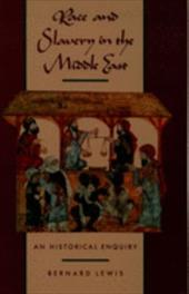Race and Slavery in the Middle East: An Historical Enquiry - Lewis, Bernard W.