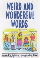 Weird and Wonderful Words - McKean, Erin / Chast, Roz / Winchester, Simon