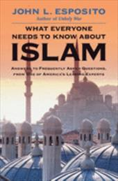 What Everyone Needs to Know about Islam - Esposito, John L.