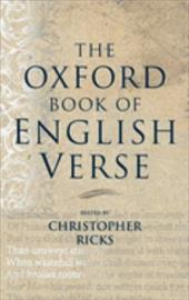 The Oxford Book of English Verse - Ricks, Christopher B.