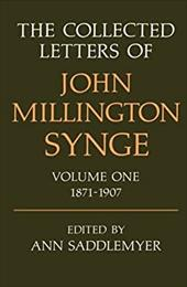 The Collected Letters of John Millington Synge: Volume 1: 1871-1907 - Saddlemyer / Synge, J. M. / Saddlemyer, Ann