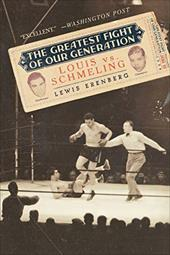 The Greatest Fight of Our Generation: Louis Vs. Schmeling - Erenberg, Lewis A.