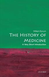 The History of Medicine: A Very Short Introduction - Bynum, W. F.
