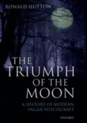 The Triumph of the Moon: A History of Modern Pagan Witchcraft - Hutton, Ronald