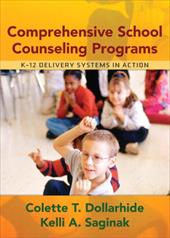 Comprehensive School Counseling Programs: K-12 Delivery Systems in Action - Dollarhide, Colette T. / Saginak, Kelli A.