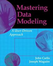 Mastering Data Modeling: A User-Driven Approach - Maguire, Joseph / Carlisle, John