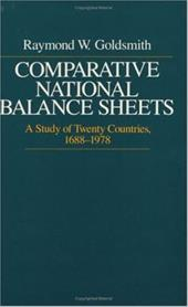 Comparative National Balance Sheets: A Study of Twenty Countries, 1688-1979 - Goldsmith, Raymond W.