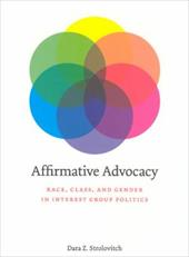 Affirmative Advocacy: Race, Class, and Gender in Interest Group Politics - Strolovitch, Dara Z.