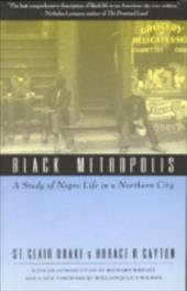 Black Metropolis - Drake, St Clair / Cayton, Horace R. / Wright, Richard