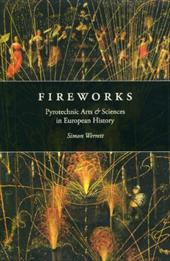 Fireworks: Pyrotechnic Arts and Sciences in European History - Werrett, Simon