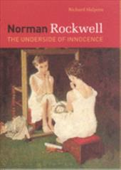 Norman Rockwell: The Underside of Innocence - Halpern, Richard