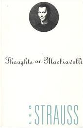 Thoughts on Machiavelli - Strauss, Leo
