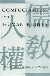 Confucianism and Human Rights - Tu Wei-Ming / Weiming, Tu / Tu Weiming, Weiming