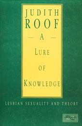 A Lure of Knowledge: Lesbian Sexuality and Theory - Roof, Judith / Gross, Larry P. / Faderman, Lillian