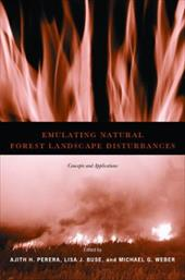 Emulating Natural Forest Landscape Disturbances: Concepts and Applications - Perera, Ajith H. / Buse, Lisa J. / Weber, Michael G.